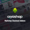 Ciyashop Android and iOS Application – Multistep Checkout Addon